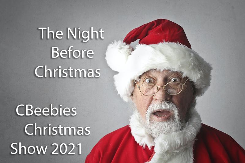 The Night Before Christmas - CBeebies Christmas Show 2021